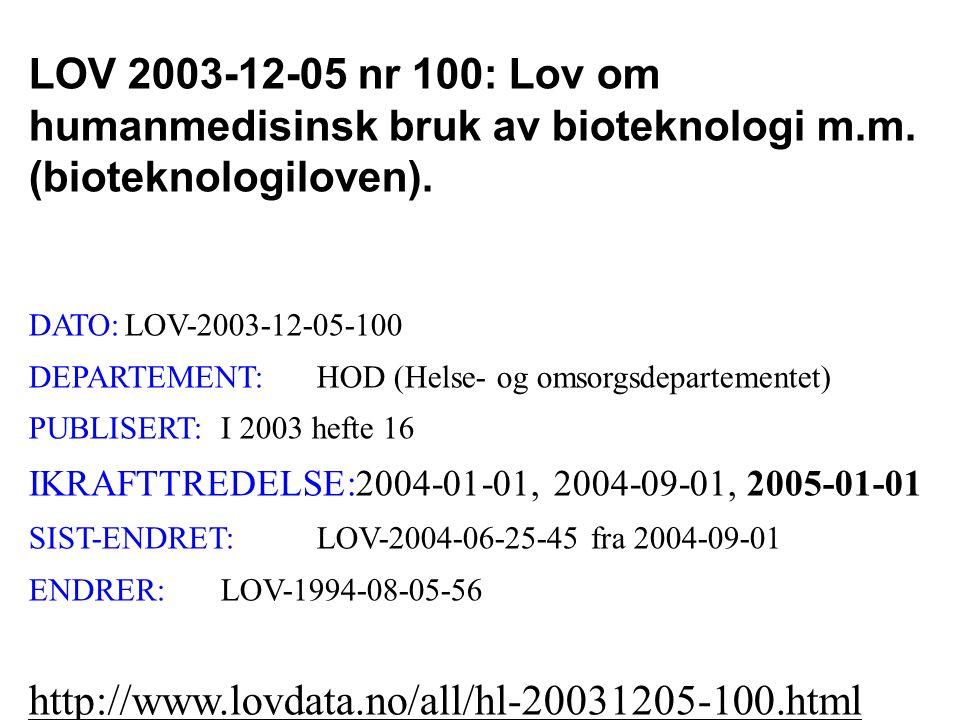 LOV 2003-12-05 nr 100: Lov om humanmedisinsk bruk av bioteknologi m. m