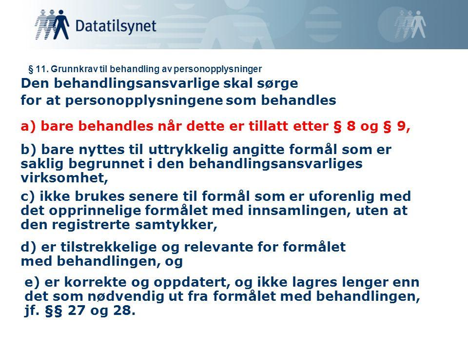 § 11. Grunnkrav til behandling av personopplysninger