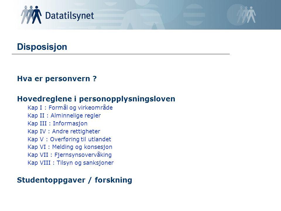 Disposisjon Hva er personvern Hovedreglene i personopplysningsloven