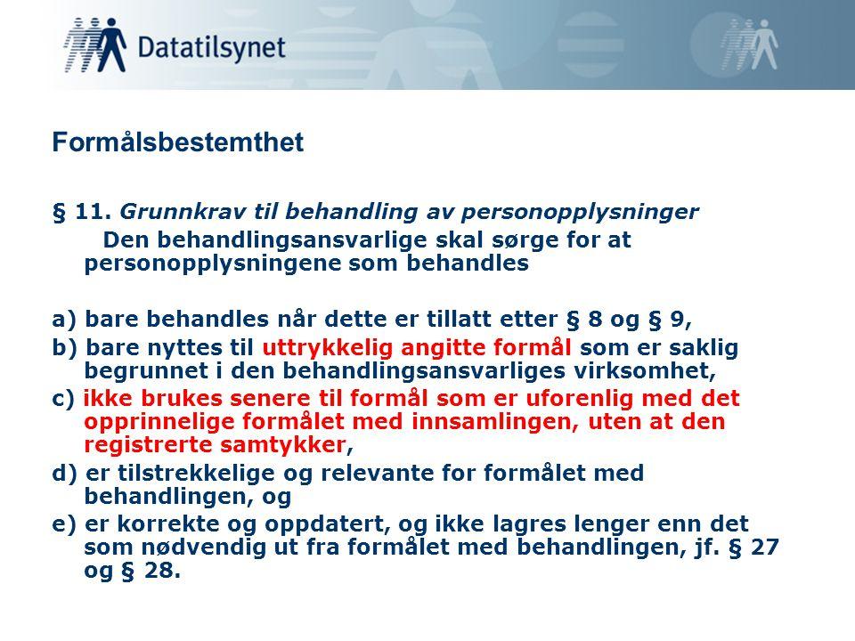 Formålsbestemthet § 11. Grunnkrav til behandling av personopplysninger