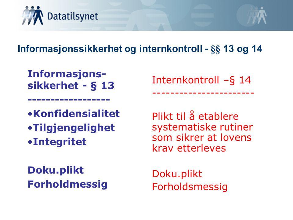 Informasjonssikkerhet og internkontroll - §§ 13 og 14