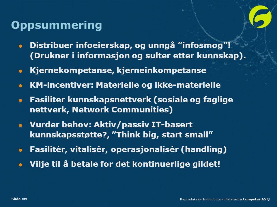 Oppsummering Distribuer infoeierskap, og unngå infosmog ! (Drukner i informasjon og sulter etter kunnskap).