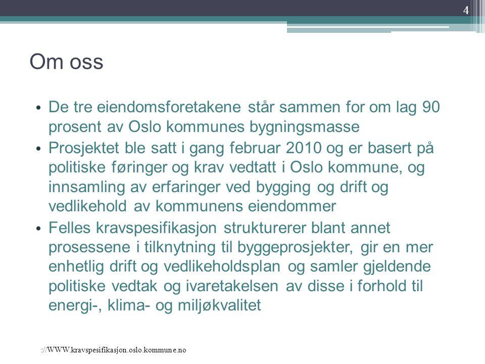 Om oss De tre eiendomsforetakene står sammen for om lag 90 prosent av Oslo kommunes bygningsmasse.
