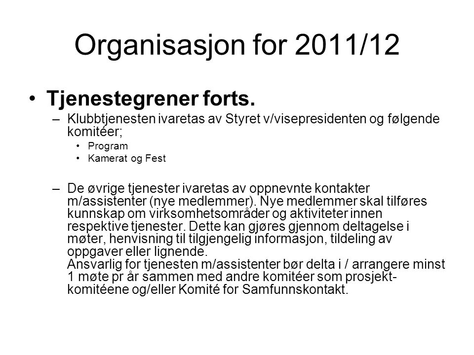 Organisasjon for 2011/12 Tjenestegrener forts.