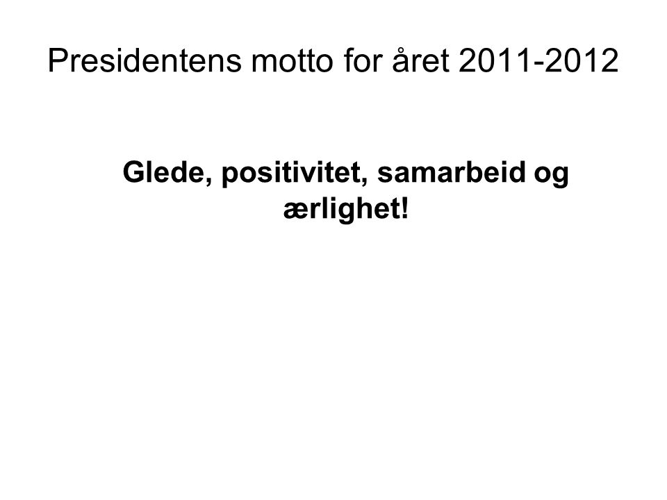 Presidentens motto for året 2011-2012