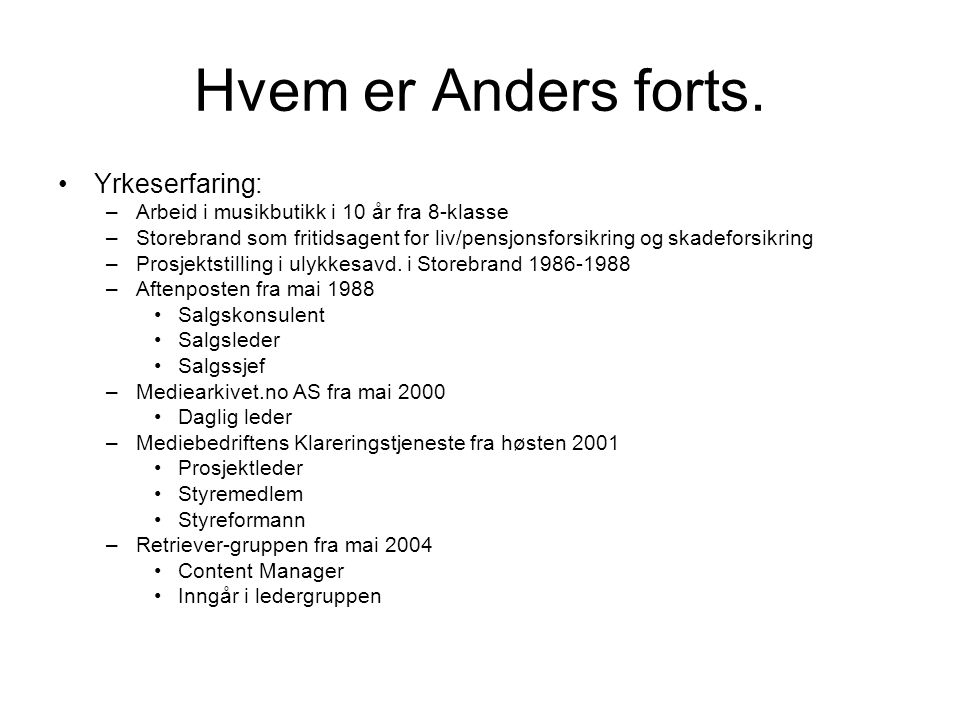 Hvem er Anders forts. Yrkeserfaring: