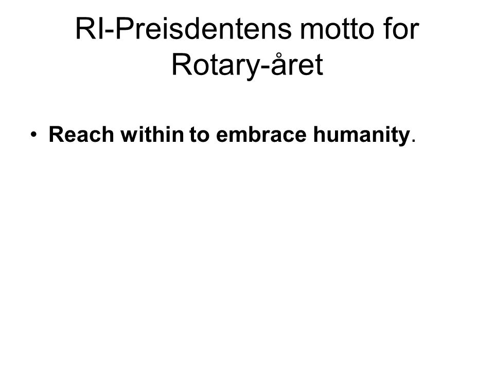 RI-Preisdentens motto for Rotary-året