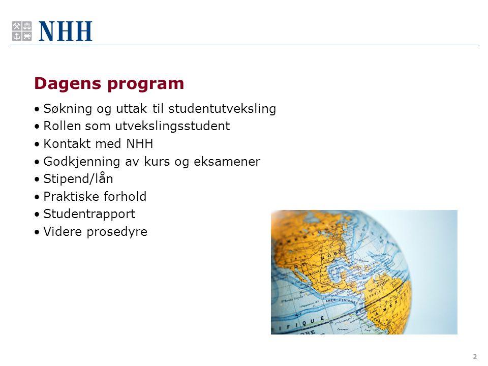 Dagens program Søkning og uttak til studentutveksling