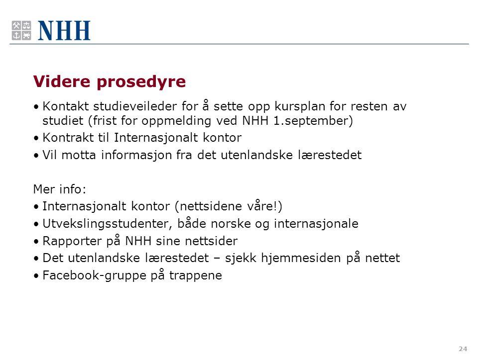 Videre prosedyre Kontakt studieveileder for å sette opp kursplan for resten av studiet (frist for oppmelding ved NHH 1.september)