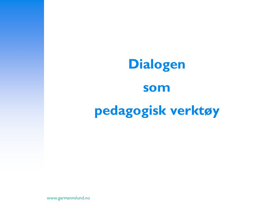 Dialogen som pedagogisk verktøy