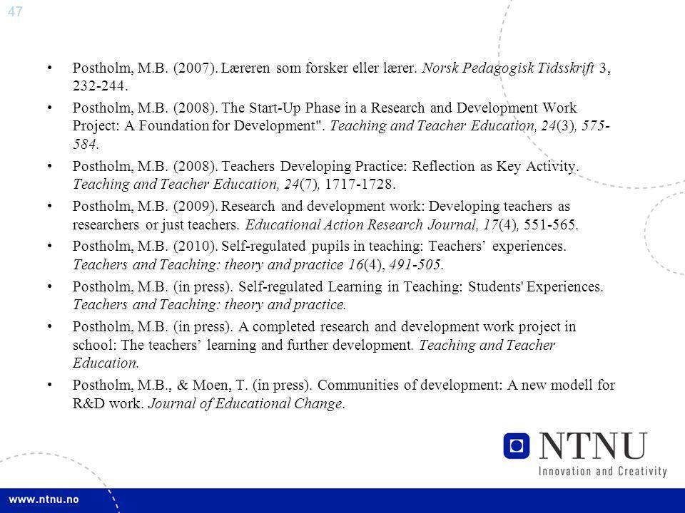 Postholm, M. B. (2007). Læreren som forsker eller lærer