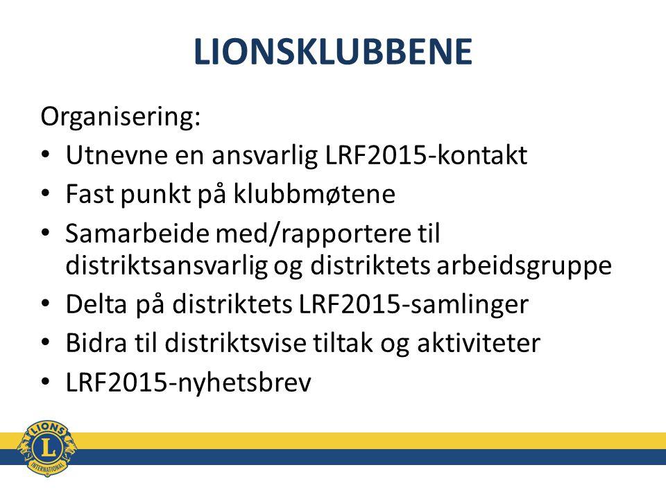 LIONSKLUBBENE Organisering: Utnevne en ansvarlig LRF2015-kontakt