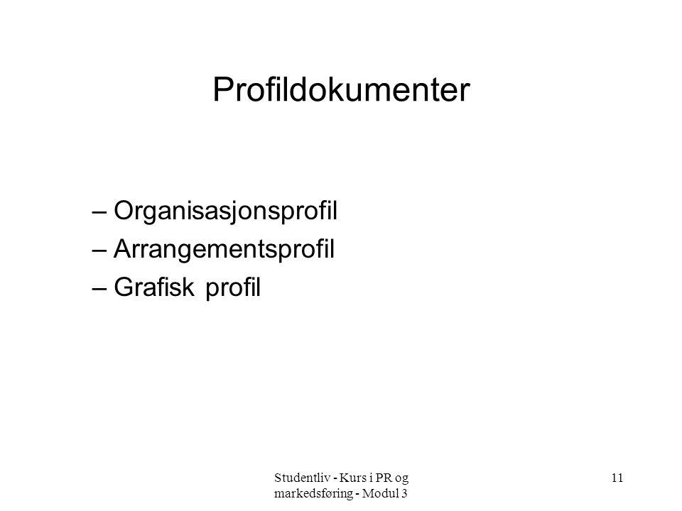 Studentliv - Kurs i PR og markedsføring - Modul 3
