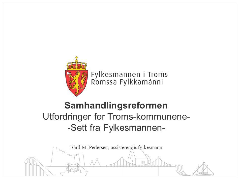 Samhandlingsreformen Utfordringer for Troms-kommunene-