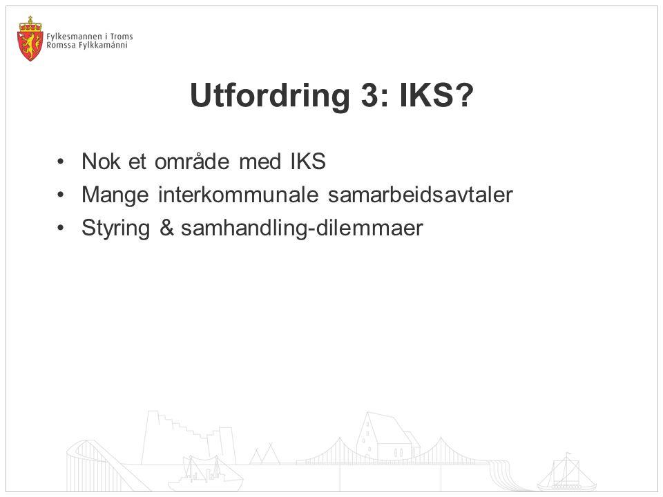 Utfordring 3: IKS Nok et område med IKS