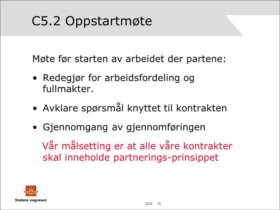 C5.2 Oppstartmøte Møte før starten av arbeidet der partene: