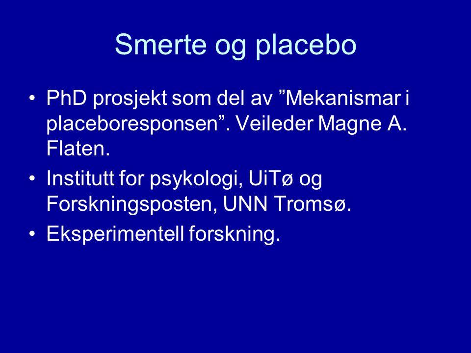 Smerte og placebo PhD prosjekt som del av Mekanismar i placeboresponsen . Veileder Magne A. Flaten.