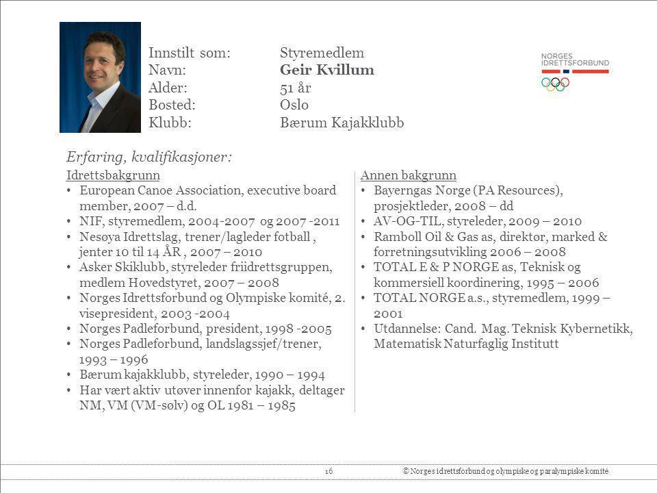 Innstilt som: Styremedlem Navn: Geir Kvillum Alder: 51 år Bosted: Oslo