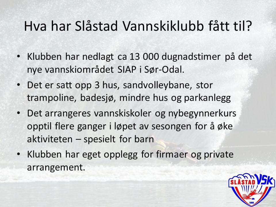 Hva har Slåstad Vannskiklubb fått til