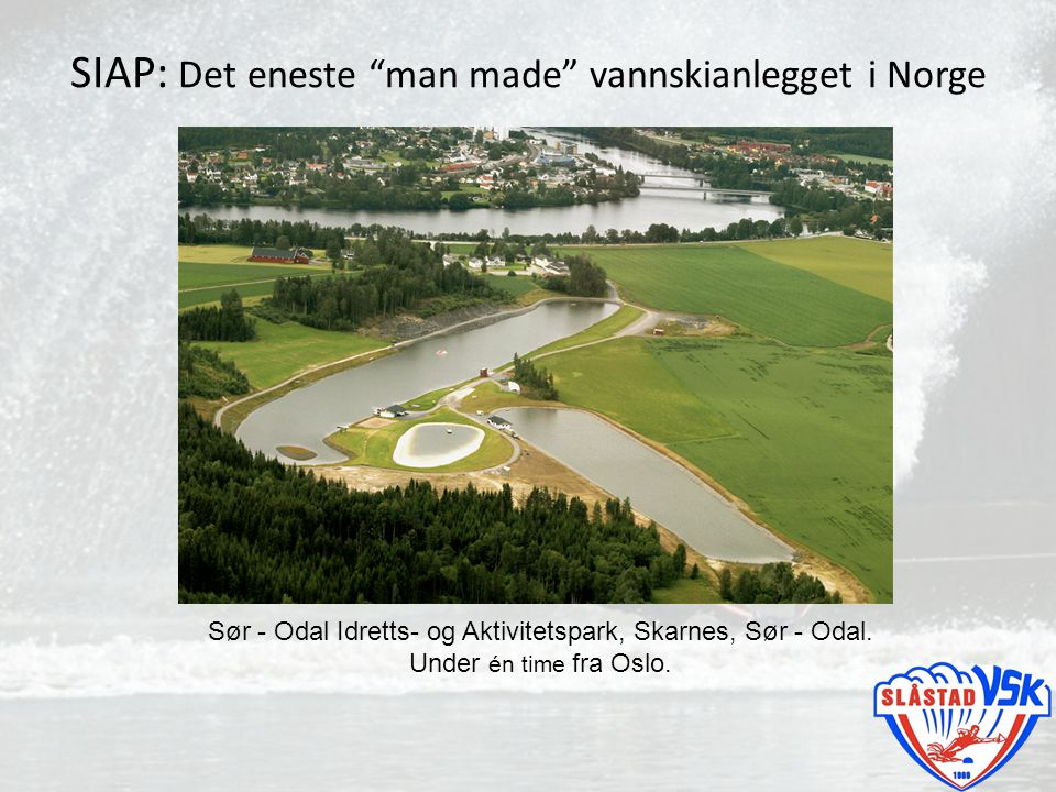 SIAP: Det eneste man made vannskianlegget i Norge