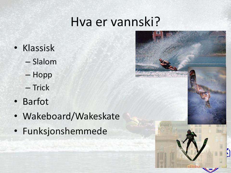 Hva er vannski Klassisk Barfot Wakeboard/Wakeskate Funksjonshemmede