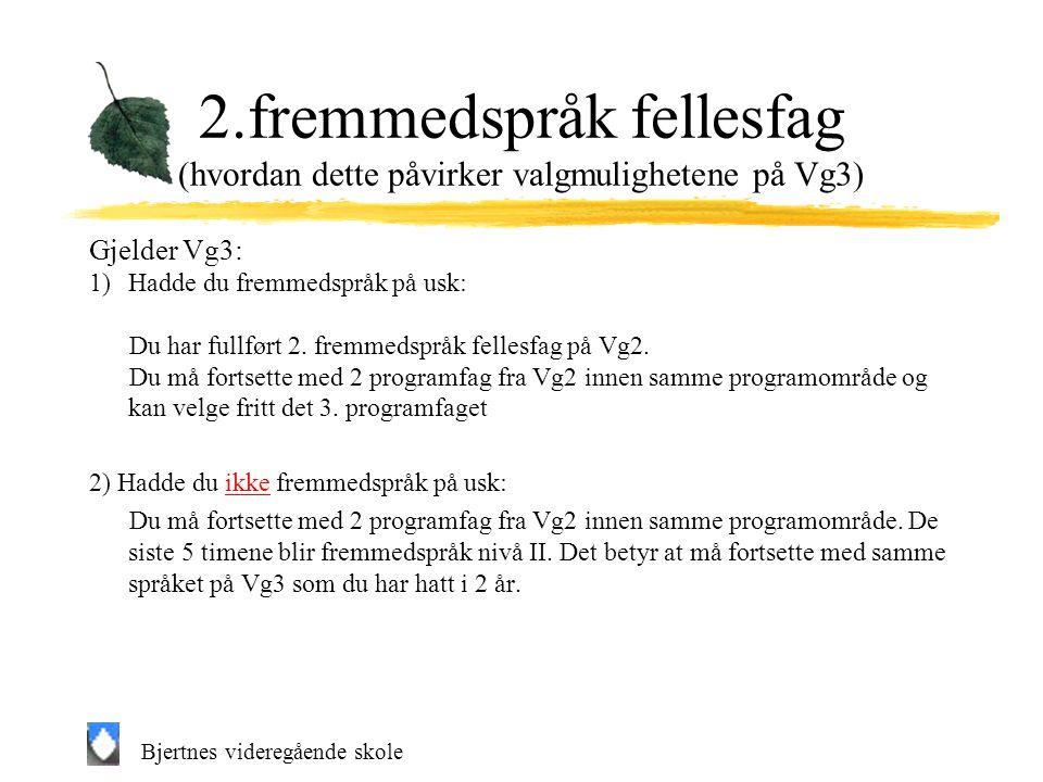 2.fremmedspråk fellesfag (hvordan dette påvirker valgmulighetene på Vg3)