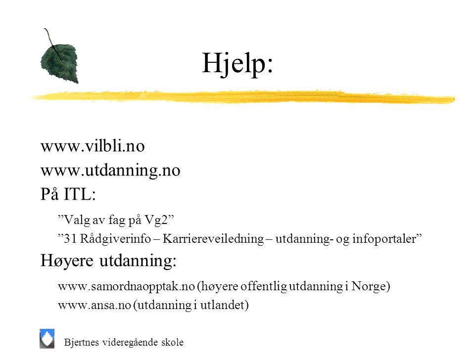 Hjelp: www.vilbli.no www.utdanning.no På ITL: Valg av fag på Vg2