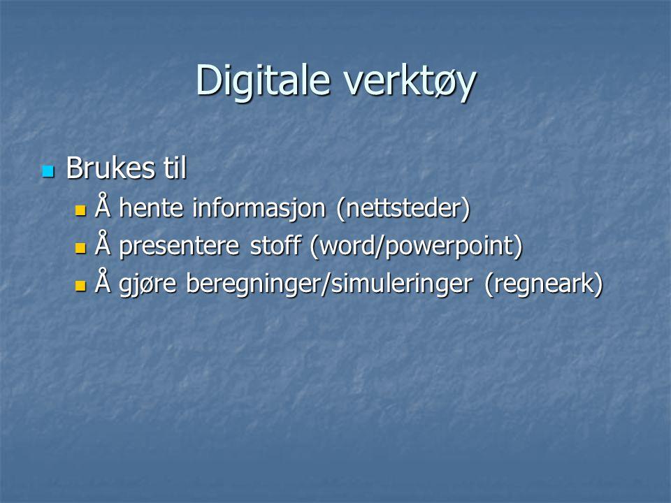 Digitale verktøy Brukes til Å hente informasjon (nettsteder)