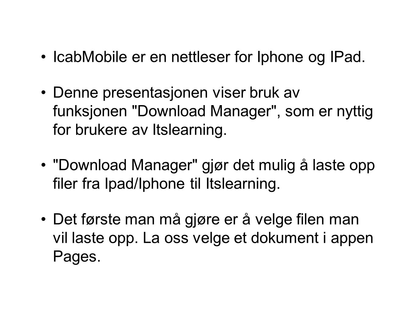 IcabMobile er en nettleser for Iphone og IPad.