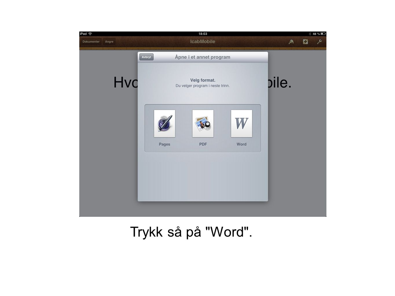 Trykk så på Word .