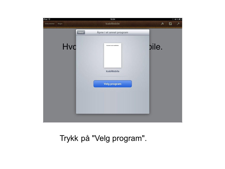 Trykk på Velg program .