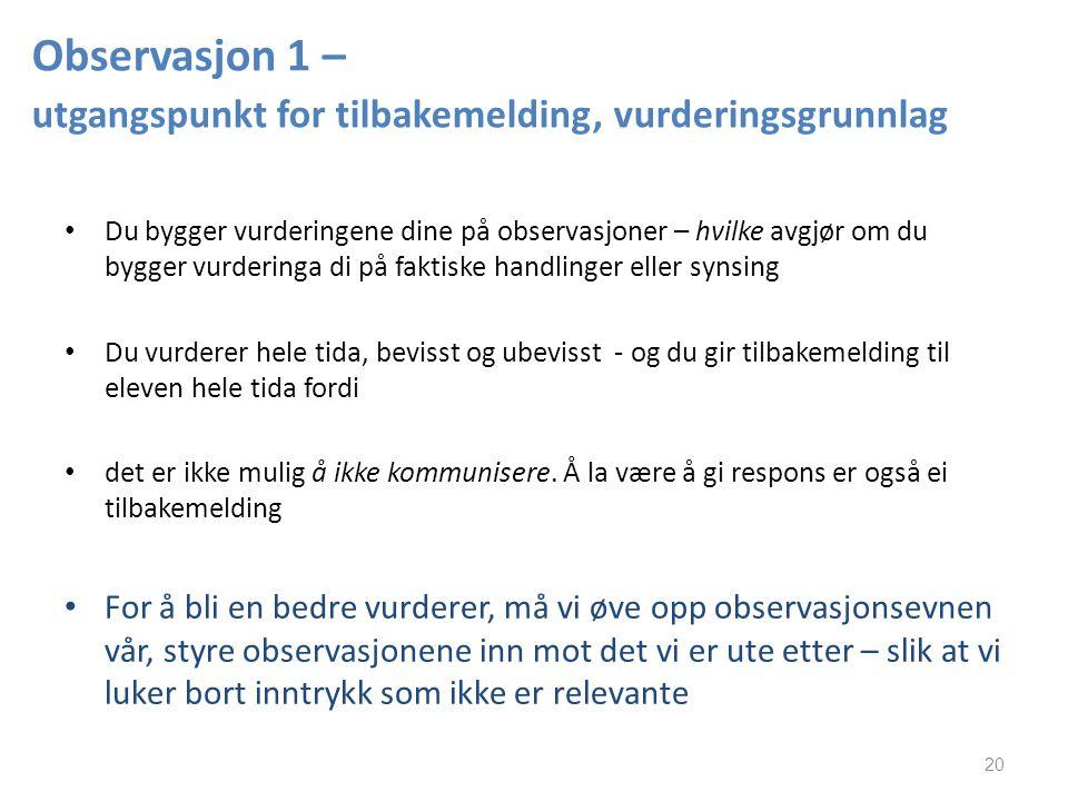 Observasjon 1 – utgangspunkt for tilbakemelding, vurderingsgrunnlag