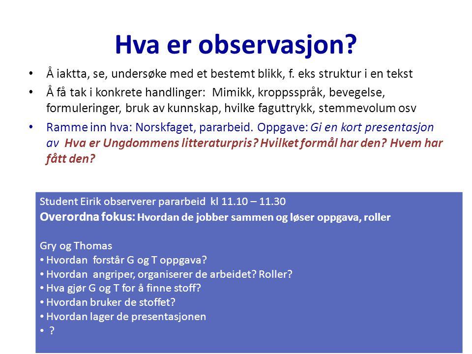 Hva er observasjon Å iaktta, se, undersøke med et bestemt blikk, f. eks struktur i en tekst.