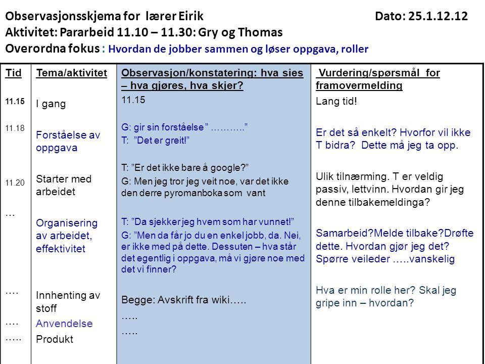 Observasjonsskjema for lærer Eirik. Dato: 25. 1. 12