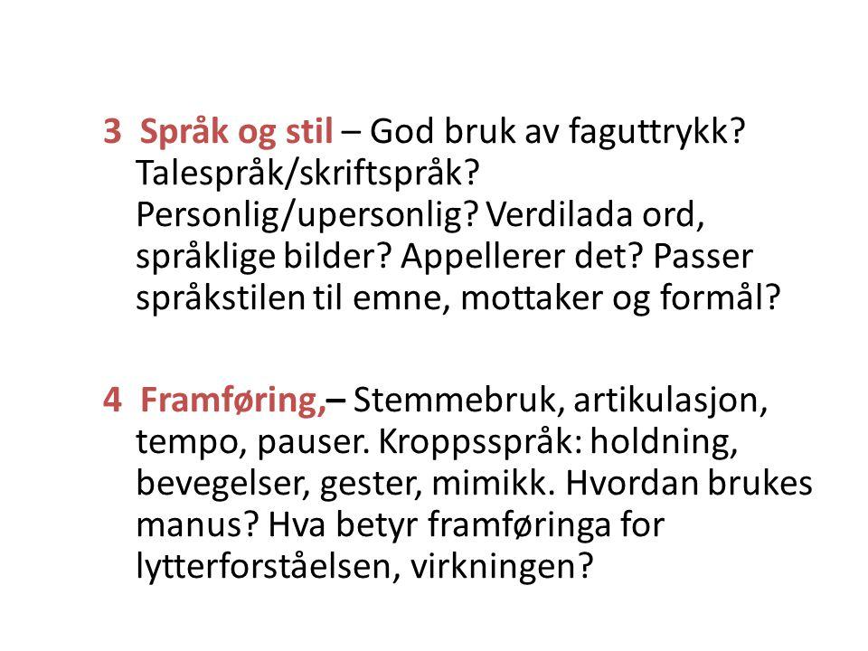 3 Språk og stil – God bruk av faguttrykk. Talespråk/skriftspråk