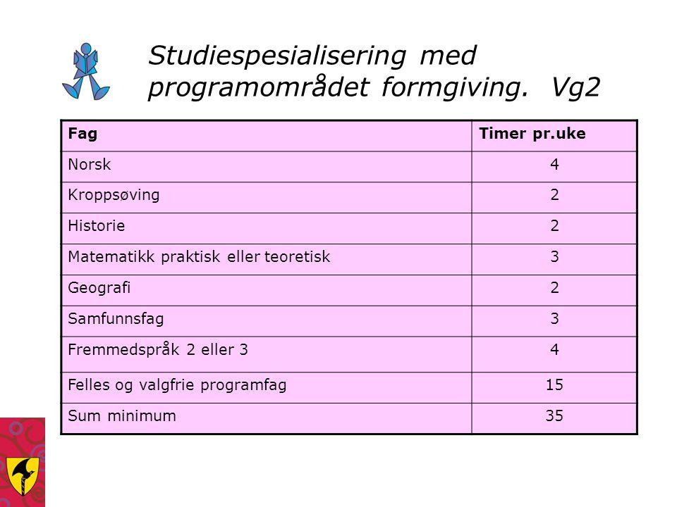 Studiespesialisering med programområdet formgiving. Vg2
