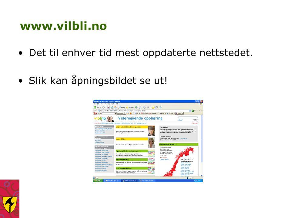 www.vilbli.no Det til enhver tid mest oppdaterte nettstedet.