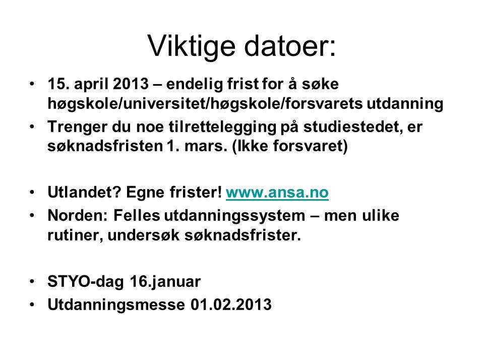 Viktige datoer: 15. april 2013 – endelig frist for å søke høgskole/universitet/høgskole/forsvarets utdanning.