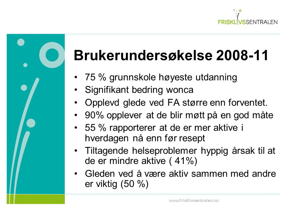 Brukerundersøkelse 2008-11 75 % grunnskole høyeste utdanning