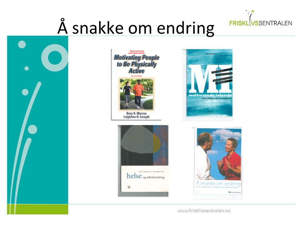 Å snakke om endring www.frisklivssentralen.no