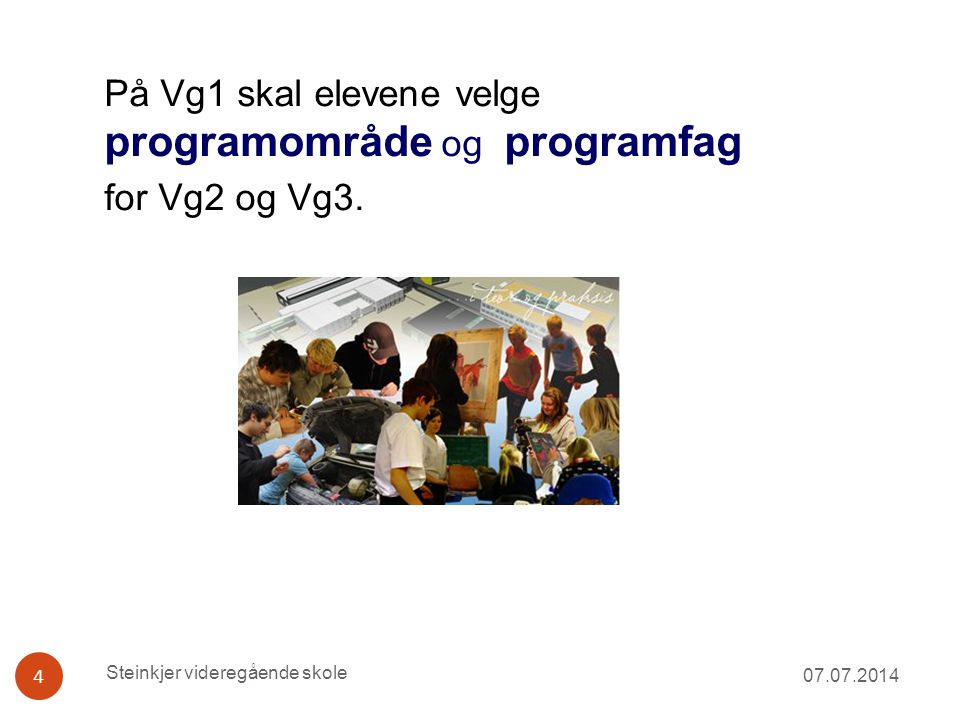 På Vg1 skal elevene velge programområde og programfag for Vg2 og Vg3.