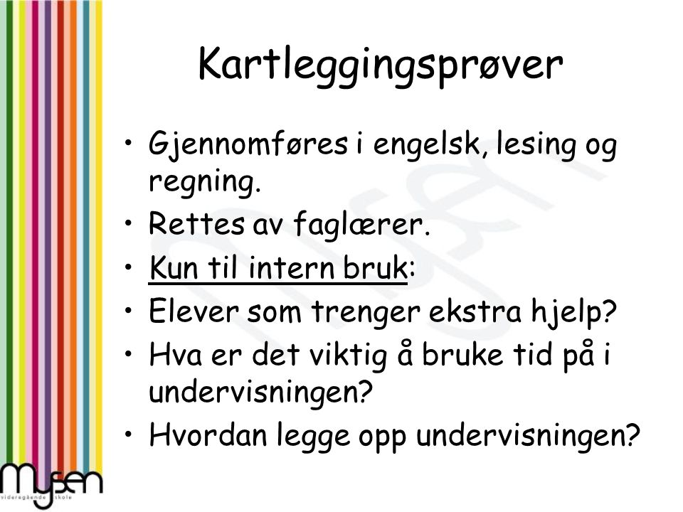 Kartleggingsprøver Gjennomføres i engelsk, lesing og regning.