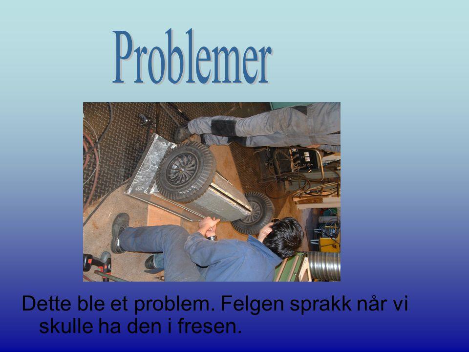 Problemer Dette ble et problem. Felgen sprakk når vi skulle ha den i fresen.