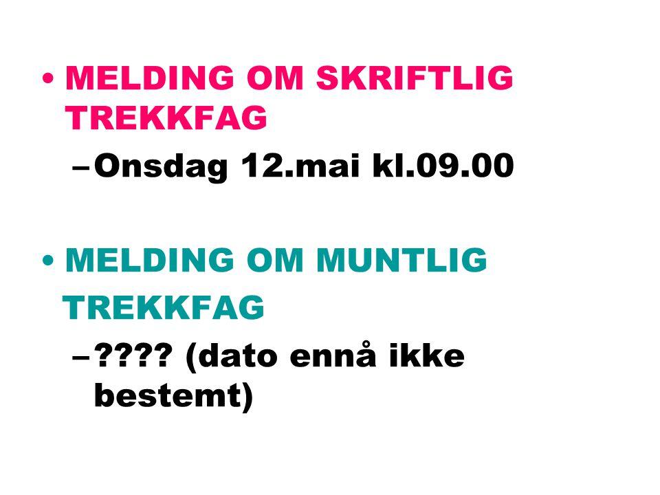 MELDING OM SKRIFTLIG TREKKFAG