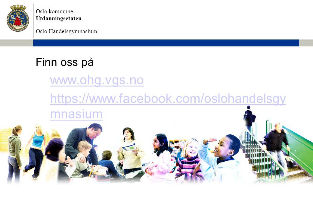 www.ohg.vgs.no https://www.facebook.com/oslohandelsgymnasium