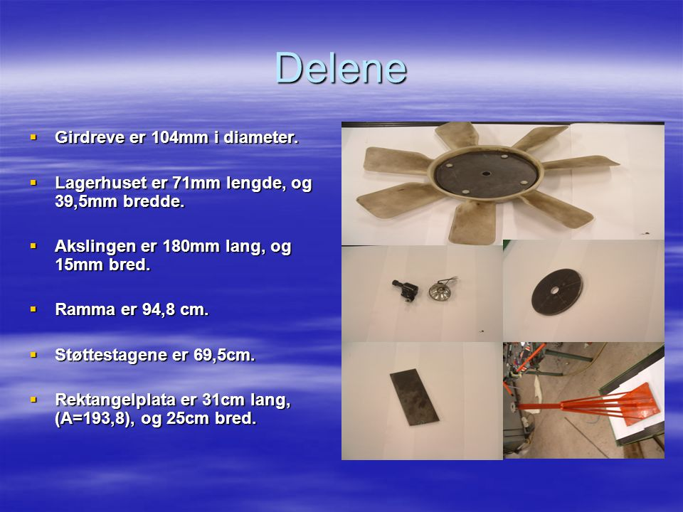 Delene Girdreve er 104mm i diameter.