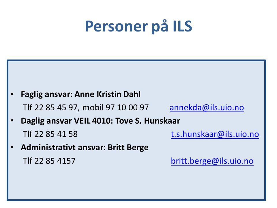 Personer på ILS Faglig ansvar: Anne Kristin Dahl