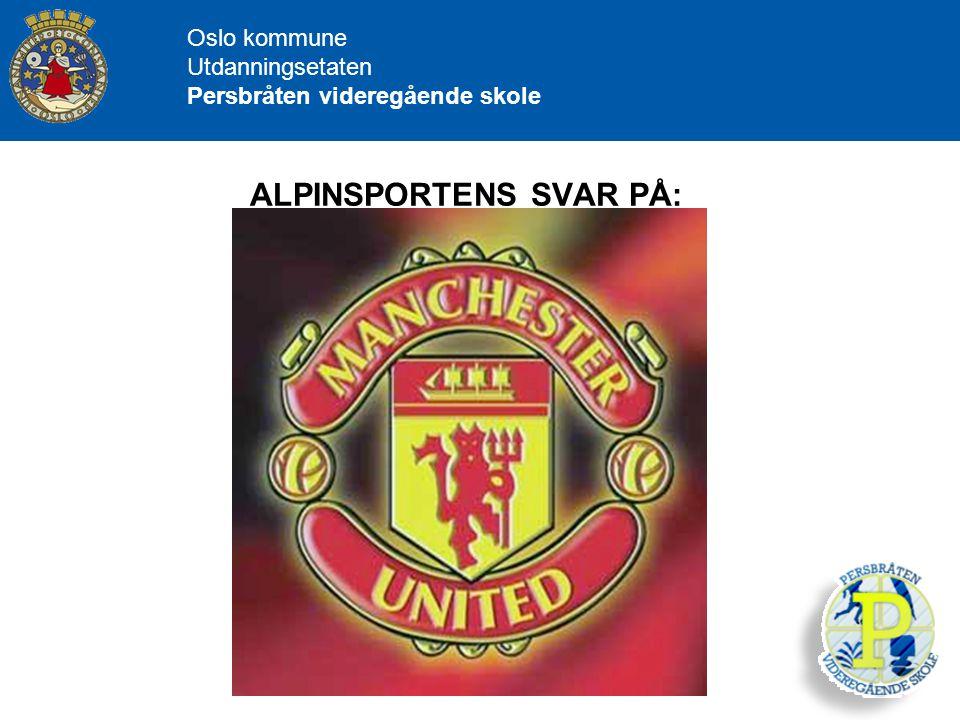 ALPINSPORTENS SVAR PÅ:
