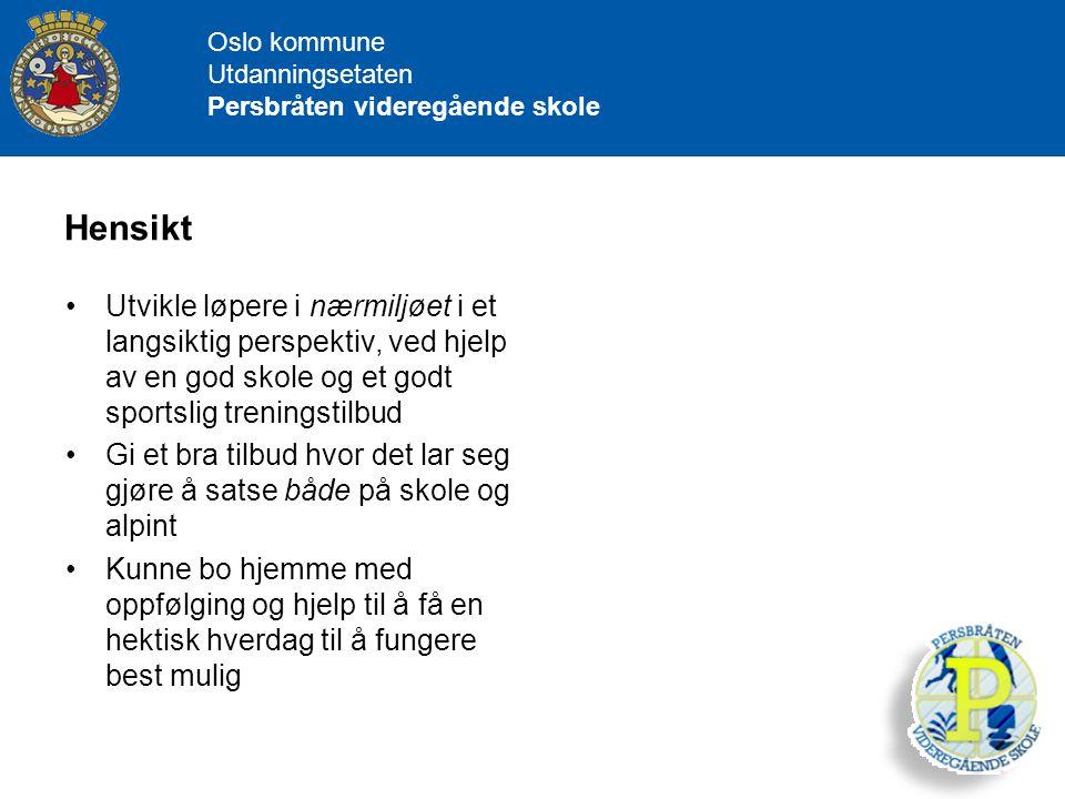 Oslo kommune Utdanningsetaten. Persbråten videregående skole. Hensikt.
