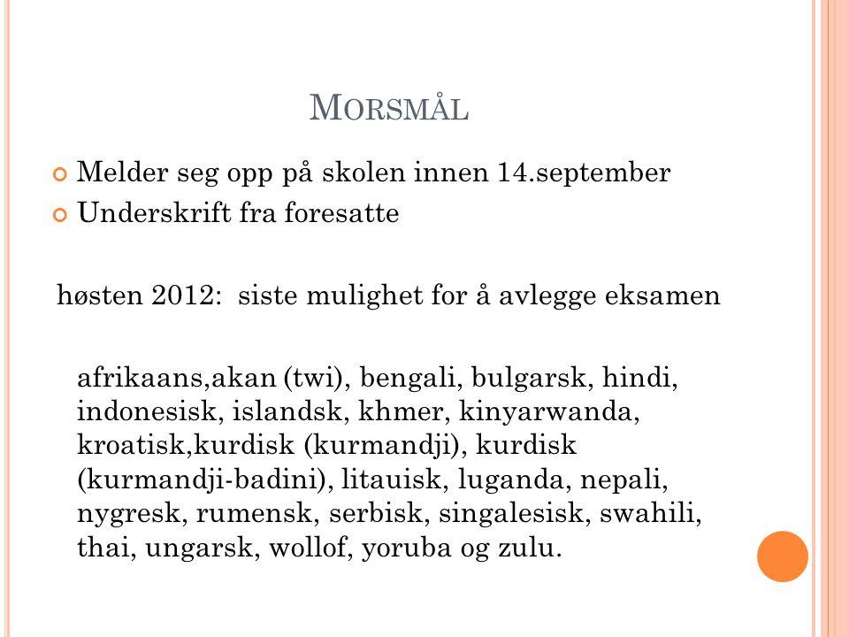 høsten 2012: siste mulighet for å avlegge eksamen